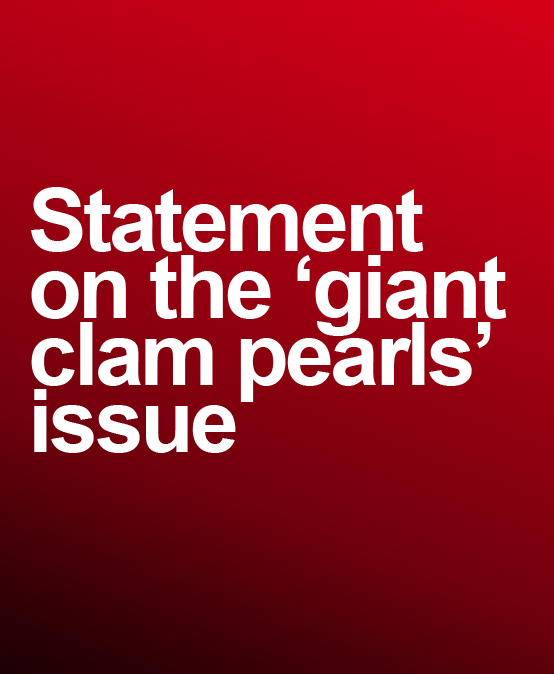 Statement on the 'giant clam pearls' issue