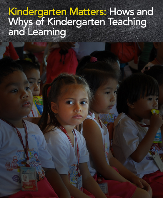 Kindergarten Matters: Hows and  Whys of Kindergarten Teaching  and Learning