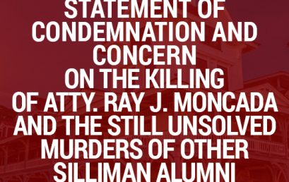 Statement of Condemnation and Concern on the Killing of Atty. Ray J. Moncada  and the Still Unsolved Murders of Other Silliman Alumni