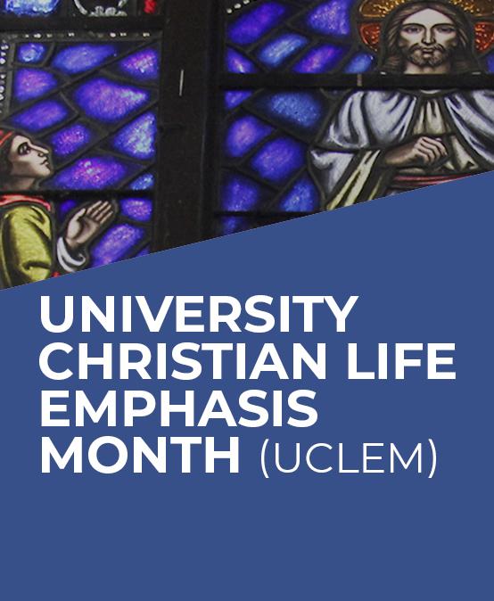 University Christian Life Emphasis Month (UCLEM)