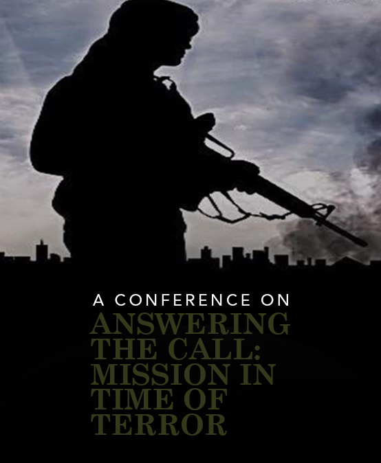 A Conference on Answering the Call: Mission in Time of Terror