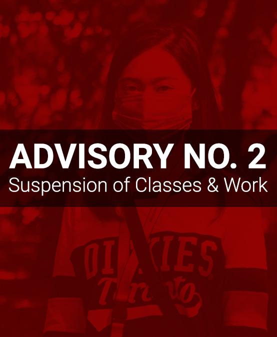 ADVISORYNO. 2: Suspension of Classes and Work