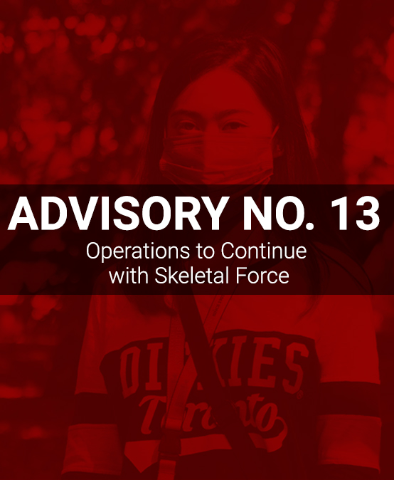 ADVISORY NO. 13: Operations to Continue with Skeletal Force