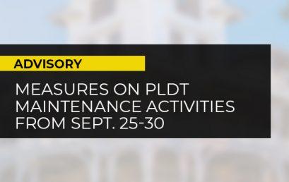 ADVISORY: MEASURES ON PLDT MAINTENANCE ACTIVITIES FROM SEPT. 25-30