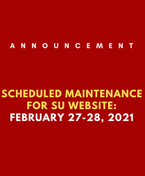 SCHEDULED MAINTENANCE FOR SU WEBSITE ON FEBRUARY 27-28, 2021